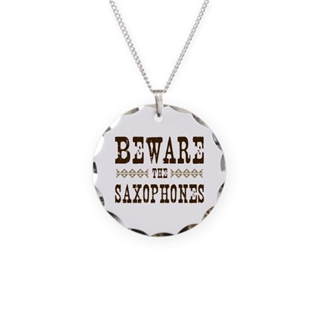 Beware the Saxophones Necklace Circle Charm