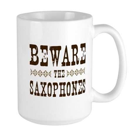 Beware the Saxophones Large Mug