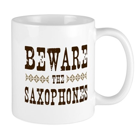 Beware the Saxophones Mug