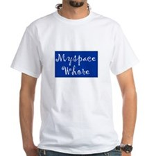 MySpace Whore Shirt