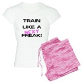 Train Like a SEXY freak Pajamas