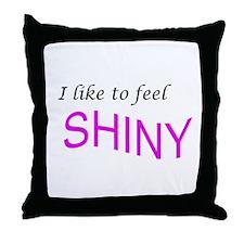 I like to feel shiny Throw Pillow