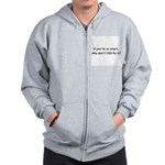 If you're so smart... Zip Hoodie