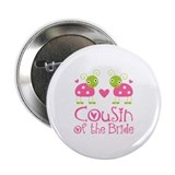 "Cousin of the Bride Ladybug 2.25"" Button"