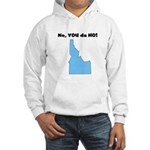 Idaho ho Hooded Sweatshirt