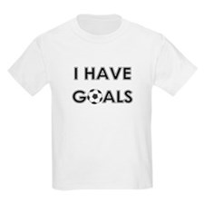 I HAVE GOALS Kids T-Shirt