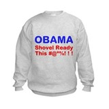 OBAMA - Shovel Ready This #@* Sweatshirt