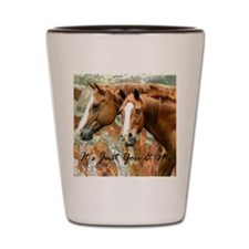 It's Just Me & You Horse Gift Shot Glass