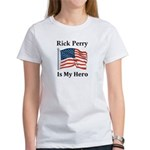 Rick Perry is my hero Women's T-Shirt