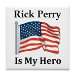 Rick Perry is my hero Tile Coaster
