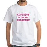 Adoption Is The New Pregnant Shirt