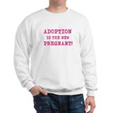 Adoption Is The New Pregnant Sweatshirt