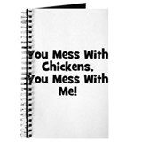 You Mess With Chickens, You M Journal