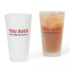 You Suck Pint Glass