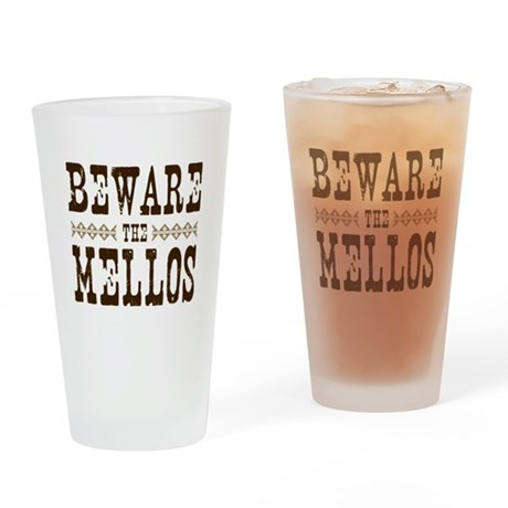 Beware the Mellos Pint Glass
