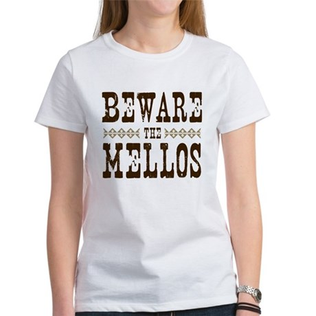 Beware the Mellos Women's T-Shirt