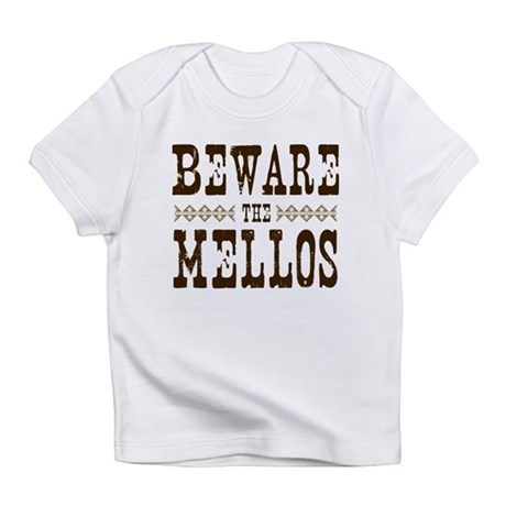 Beware the Mellos Infant T-Shirt
