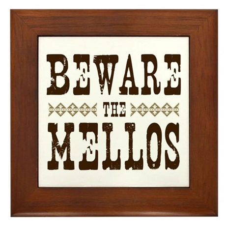 Beware the Mellos Framed Tile