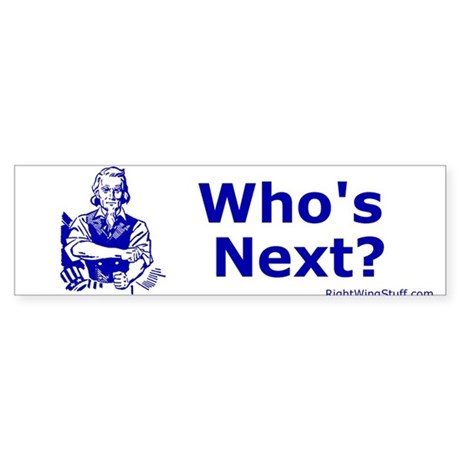 """Who's Next?"" Bumper Sticker"