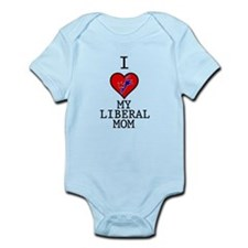 I Love My Liberal Mom Infant Bodysuit