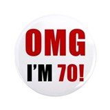 "OMG 70th Birthday 3.5"" Button"
