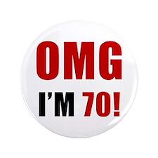"OMG 70th Birthday 3.5"" Button"