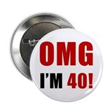 OMG 40th Birthday 2.25&quot; Button