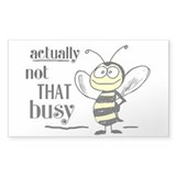 Not That Busy Bee Decal