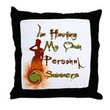 I having My Own Personal Summers Throw Pillow