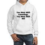 You Mess With Lemmings, You M Hoodie