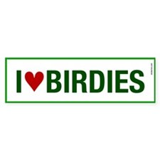 I Love Birdies Bumper Bumper Sticker