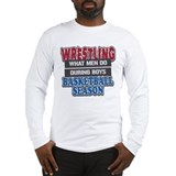 Wrestling What Men Do Long Sleeve T-Shirt