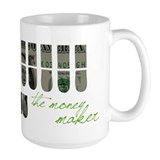 THE MONEY MAKER Mug