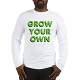 Grow Your Own Long Sleeve T-Shirt
