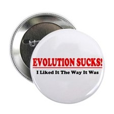 "Evolution Sucks! 2.25"" Button (10 pack)"