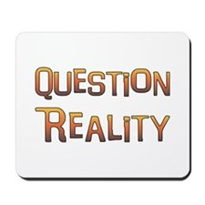 Question Reality Mousepad