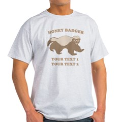 Personalize Honey Badger Light T-Shirt
