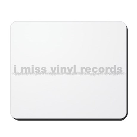 I Miss Vinyl Records Mousepad