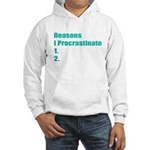 Reasons I Procrastinate Hooded Sweatshirt
