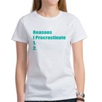 Reasons I Procrastinate Women's T-Shirt