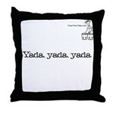 Yada, yada, yada Throw Pillow