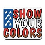Show Your Colors Mousepad