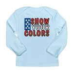 Show Your Colors Long Sleeve Infant T-Shirt