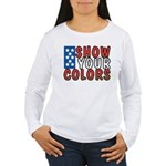 Show Your Colors Women's Long Sleeve T-Shirt