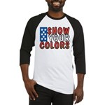 Show Your Colors Baseball Jersey