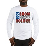 Show Your Colors Long Sleeve T-Shirt