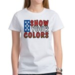 Show Your Colors Women's T-Shirt