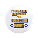 "Gordon setter Mommy 3.5"" Button (100 pack)"