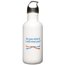...if I cold read you? Water Bottle