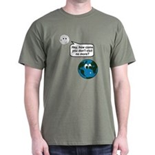 Moon Earth Visit Anymore Shir T-Shirt